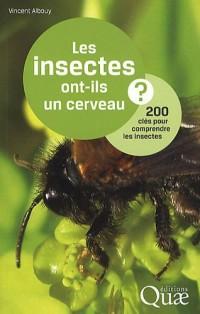 Les insectes ont-ils un cerveau ? : 200 clés pour comprendre les insectes