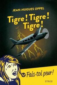Tigre ! Tigre ! Tigre !