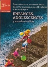 Enfances, Adolescences - 5 nouvelles inédites