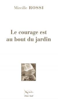 Le courage est au bout du jard