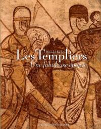 Les Templiers : Une fabuleuse épopée