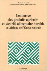 Commerce des produits agricoles et sécurité alimentaire durable en Afrique de l'Ouest centrale