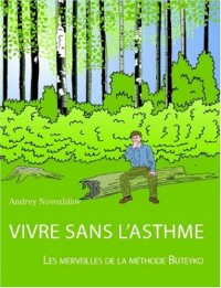 Vivre Sans L'asthme/ to Live Without Asthma: Les Merveilles De La Methode Buteyko/ Wonders of the Buteyko Method
