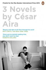 Three Novels by César Aira