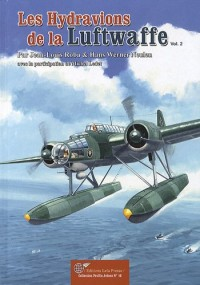 Les Hydravions de la Luftwaffe - Vol.02