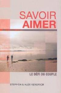 Savoir Aimer. le Defi du Couple