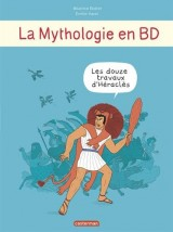 La mythologie en BD : Tome 5, Les 12 travaux d'Héraklès