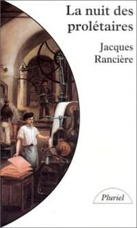 LA NUIT DES PROLETAIRES. Archives du rêve ouvrier
