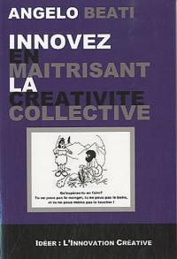 Innover en Maîtrisant la Créativité Collective