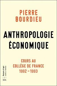Anthropologie économique - Cours au Collège de France 1992-1993