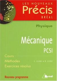 Mécanique PCSI : Cours Méthodes Exercices résolus