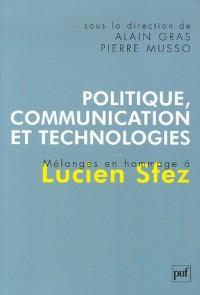 Politique, communication et technologies : Mélanges en hommage à Lucien Sfez