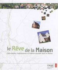 Le rêve de la maison : Cités-jardins, lotissements et habitat durable dans le Rhône