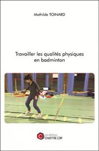 Travailler les Qualites Physiques en Badminton