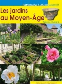 Jardins au Moyen-Age (les)