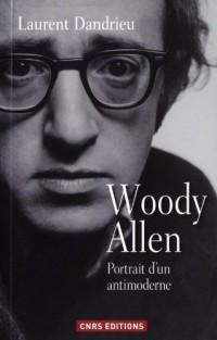 Woody Allen, portrait d'un antimoderne