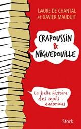 Crapoussin et Niguedouille, la belle histoire des mots endormis