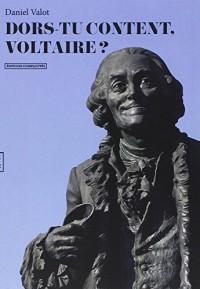 Dors-Tu Content, Voltaire ?