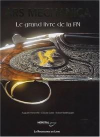 Ars mechanica : Le grand livre de la Fabrique Nationale (1889-2007)