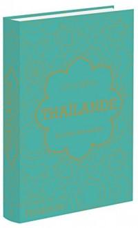 Thaïlande : Le livre de cuisine