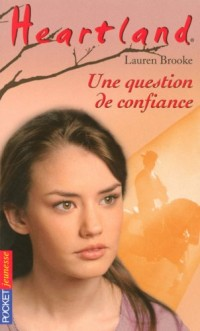 Heartland, Tome 30 : Une question de confiance