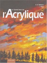 Le grand livre du dessin et de la peinture, tome 2 : L'acrylique