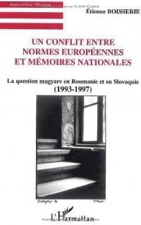 Un conflit entre normes européennes et mémoires nationales : La question magyare en Roumanie et en Slovaquie (1993-1997)