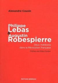 Philippe Lebas et Augustin Robespierre : Deux météores dans la Révolution française