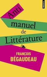 Antimanuel de littérature [Poche]