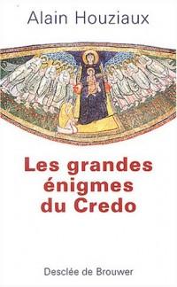 Les grandes énigmes du Credo