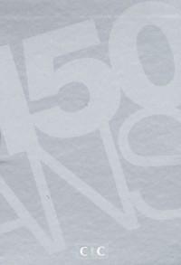 150 ans du CIC : 1859-2009 : Coffret 2 tomes : Une audace bien tempérée ; Un album de famille