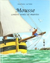 Mousse Contre Vents et Marees (Grand Format)