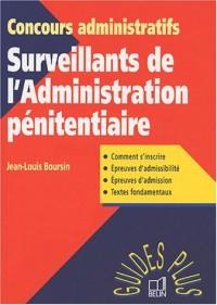 Surveillants de l'Administration pénitentiaire. Concours administratifs