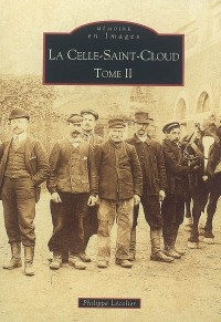 La Celle-Saint-Cloud - Tome II