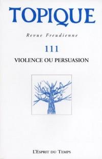 Topique N° 111  2010  Propagande et recours à la force