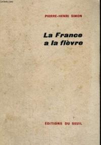 France a la fièvre (la)