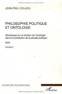 Philosophie politique et ontologie : Tome 2, Remarques sur la fonction de l'ontologie dans la constitution de la pensée politique