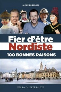 Fier d'être nordiste, 100 bonnes raisons