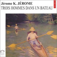 Trois hommes dans un bateau (coffret 5 CD audio)
