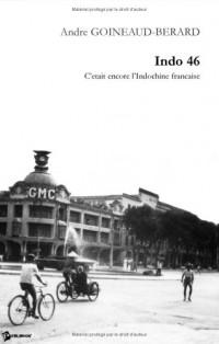 Indo 46 (C'était encore l'Indochine française)