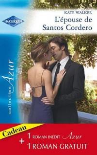 L'épouse de Santos Corderos ; Passion sous les tropiques
