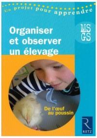 Organiser et observer un élevage MS-GS : De l'oeuf au poussin