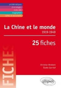 La Chine et le Monde 1919-1949 25 Fiches