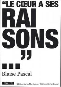 Blaise Pascal (1623-1662) : Le coeur a ses raisons