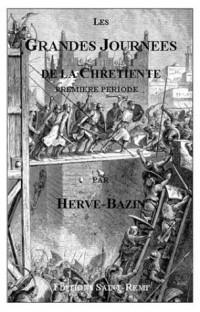 Les Grandes Journees De La Chretiente, Première Période - (1 Volume)