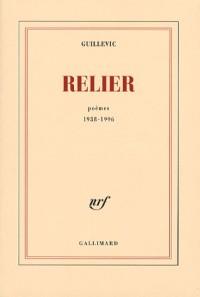 Relier: Poèmes 1938-1996