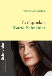 Tu t'appelais Maria Schneider (Littérature Française)