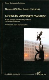 La Crise de l'Université française : Traité contre une politique de l'anéantissement