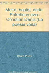 Métro, boulot, dodo: Entretiens avec Christian Denis