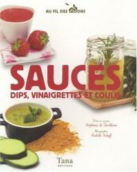 Sauces : Dips, vinaigrettes et coulis